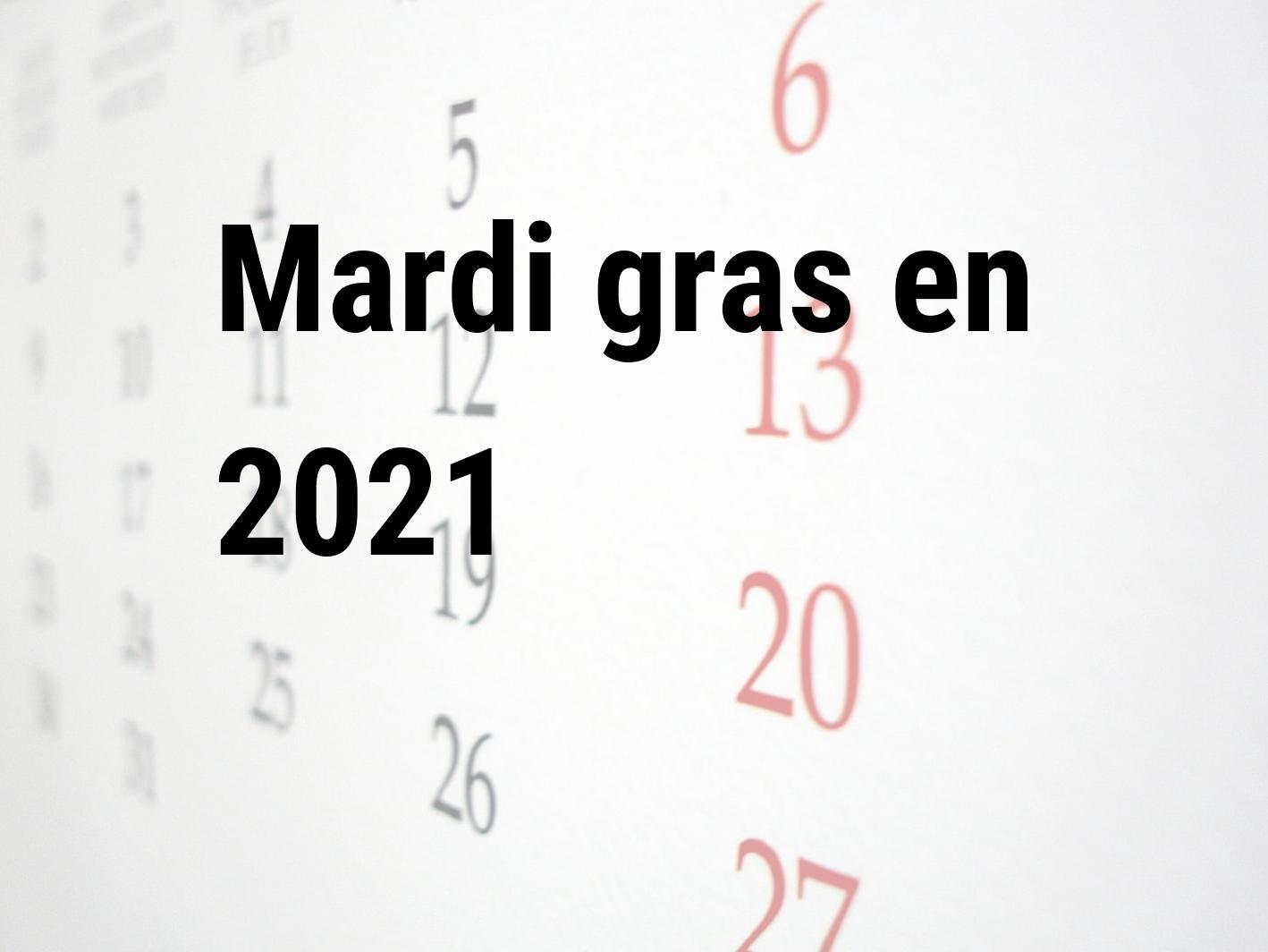 Mardi gras 2021. Quand est le Mardi gras en 2021 | Calendar Center