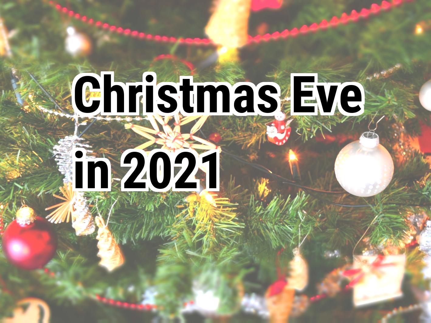 When Its Christmas Eve 2021 Christmas Eve 2021 Calendar Center